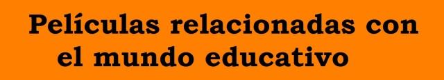 Películas del mundo educativo