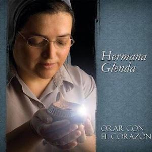 Hermana Glenda, Orar con el Corazon