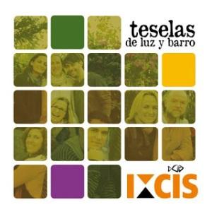 Ixcis, Teselas de Luz y Barro
