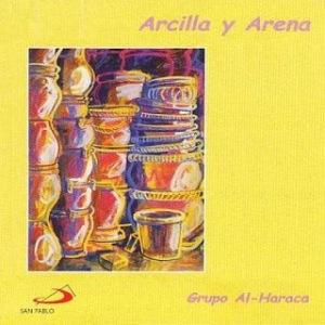 Al Haraca, Arcilla y Arena
