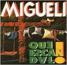 Migueli - Qué escándalo