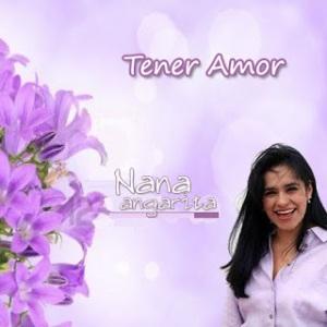 Nana Angarita Tener amor