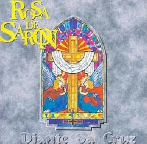Rosa de Saron - Diante da Cruz